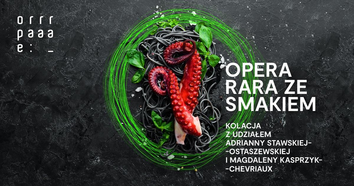 Opera Rara ze smakiem
