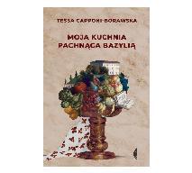 """""""Moja kuchnia pachnąca bazylią"""" Tessy Capponi-Borawskiej wciąż na topie czytelnictwa"""